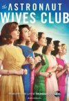 The Astronaut Wives Club, S01E01: The Launch; Review by Robin Franson Pruter